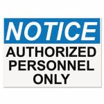 NOTICE AUTHORIZED PERSONNEL ONLY Sign, White/Blue/Black, 10 x 14 (USS5492)